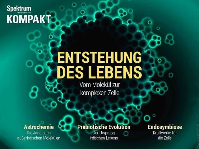 Spektrum Kompakt:  Entstehung des Lebens – Vom Molekül zur komplexen Zelle