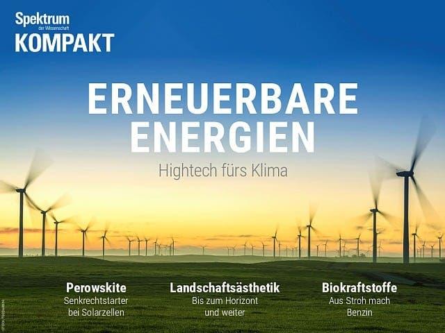 Spektrum Kompakt:  Erneuerbare Energien – Hightech fürs Klima