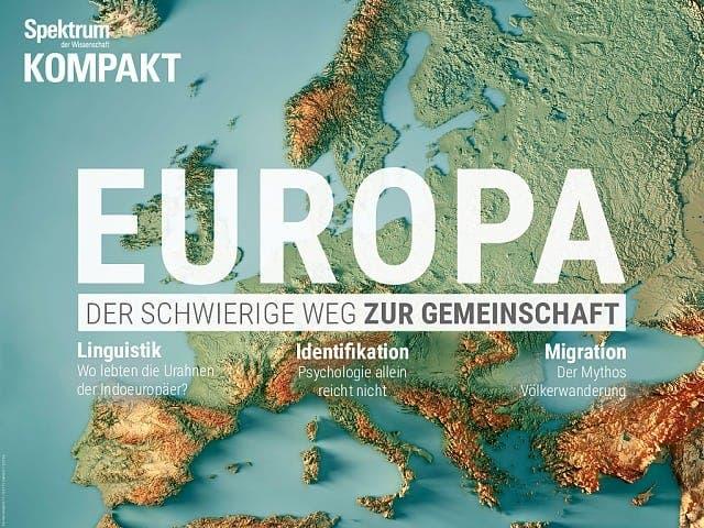 Spektrum Kompakt:  Europa – Der schwierige Weg zur Gemeinschaft