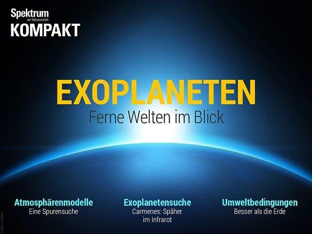 Spektrum Kompakt:  Exoplaneten – Ferne Welten im Blick