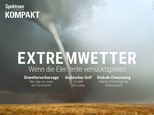 Spektrum Kompakt:  Extremwetter – Wenn die Elemente verrücktspielen