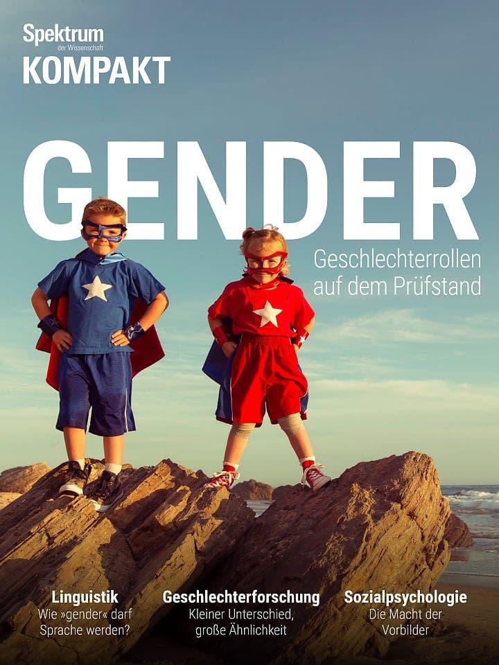 Spektrum Kompakt:  Gender – Geschlechterrollen auf dem Prüfstand