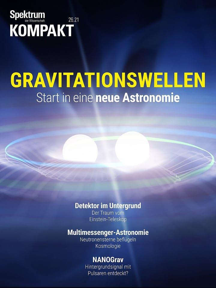 Spektrum Kompakt:  Gravitationswellen – Start in eine neue Astronomie