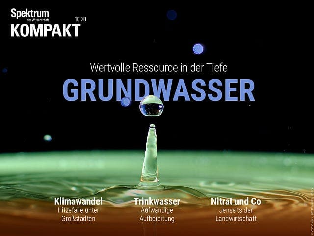 Spektrum Kompakt:  Grundwasser – Wertvolle Ressource in der Tiefe