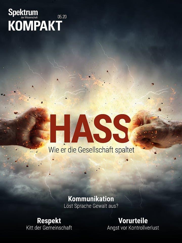 Spektrum Kompakt:  Hass – Wie er die Gesellschaft spaltet