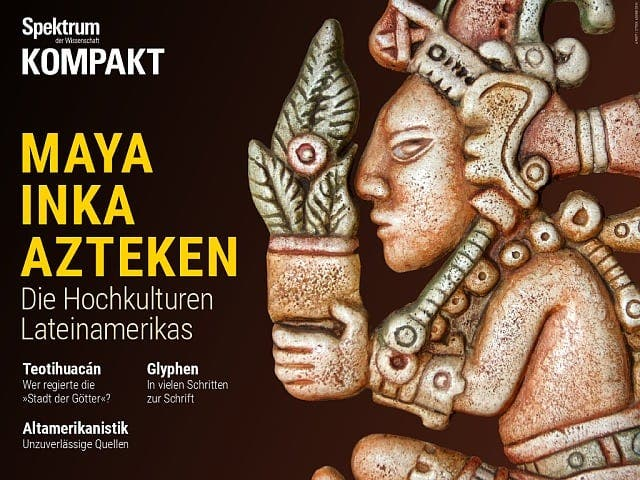 Spektrum Kompakt:  Maya, Inka, Azteken – Die Hochkulturen Lateinamerikas