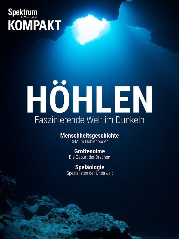 Spektrum Kompakt:  Höhlen – Faszinierende Welt im Dunkeln