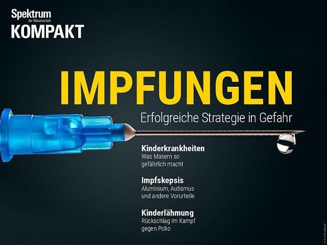 Spektrum Kompakt:  Impfungen – Erfolgreiche Strategie in Gefahr