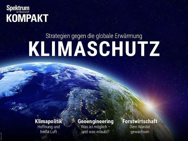 Spektrum Kompakt:  Klimaschutz – Strategien gegen die globale Erwärmung