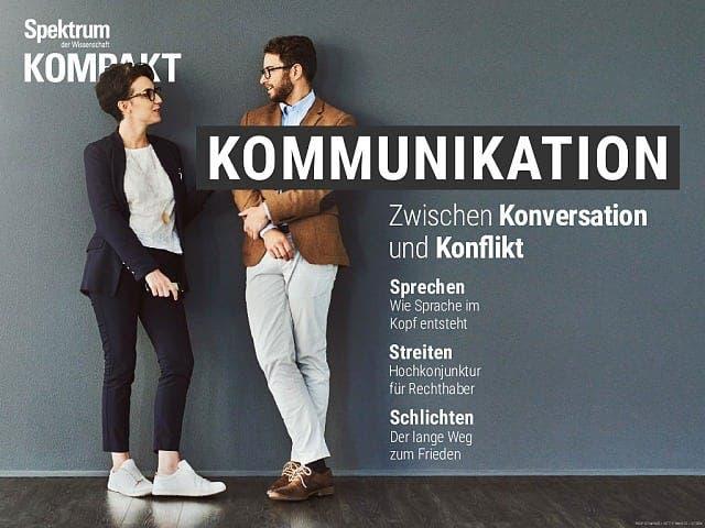Spektrum Kompakt:  Kommunikation – Zwischen Konversation und Konflikt