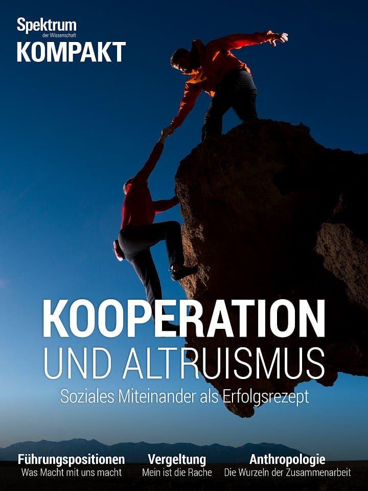 Spektrum Kompakt:  Kooperation und Altruismus – Soziales Miteinander als Erfolgsrezept