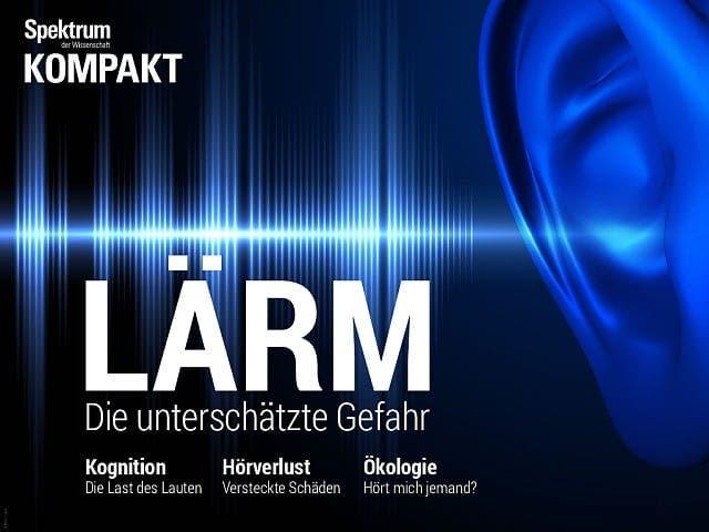 Spektrum Kompakt:  Lärm – Die unterschätzte Gefahr