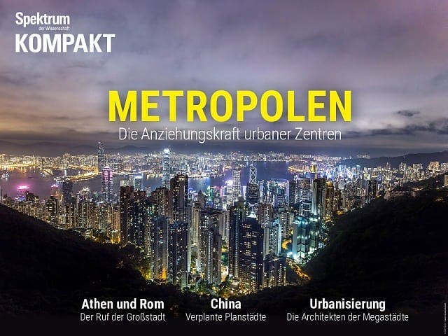 Spektrum Kompakt:  Metropolen – Die Anziehungskraft urbaner Zentren