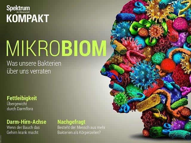 Spektrum Kompakt:  Mikrobiom – Was unsere Bakterien über uns verraten
