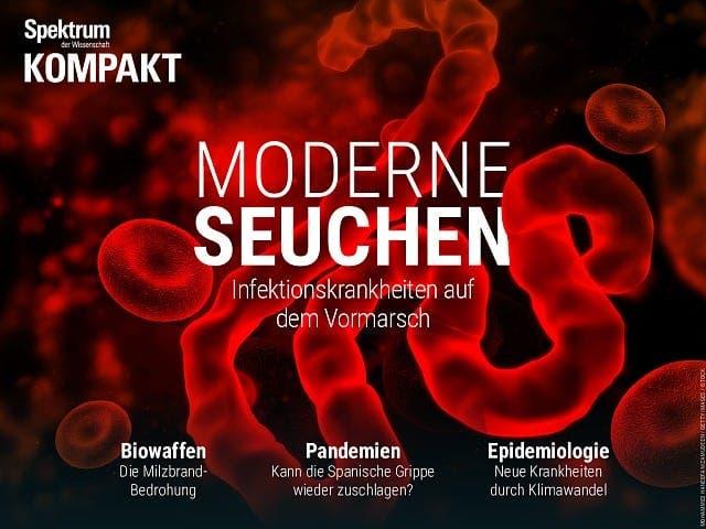 Spektrum Kompakt:  Moderne Seuchen – Infektionskrankheiten auf dem Vormarsch
