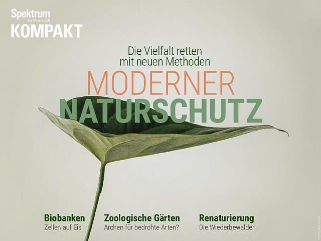 Spektrum Kompakt:  Moderner Naturschutz – Die Vielfalt retten mit neuen Methoden