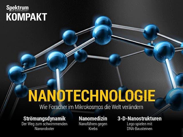 Nanotechnologie - Wie Forscher im Mikrokosmos die Welt verändern