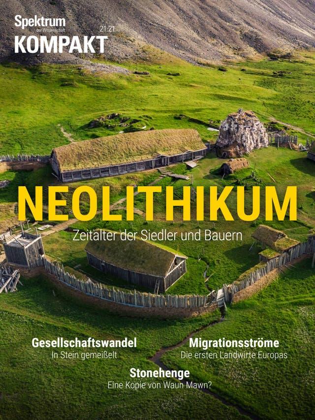 Neolithikum – Zeitalter der Siedler und Bauern