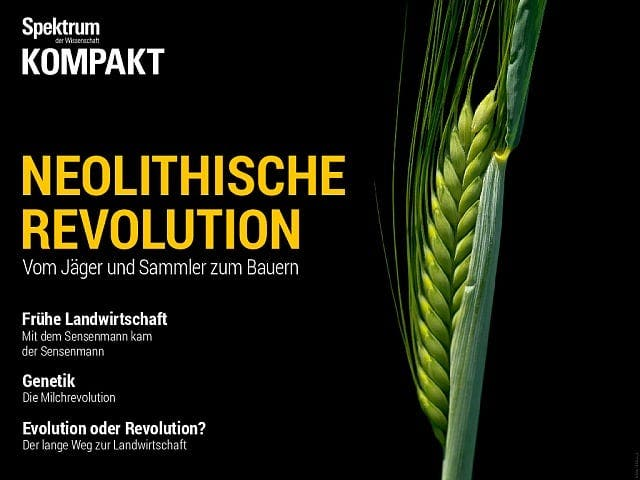 Spektrum Kompakt:  Neolithische Revolution – Vom Jäger und Sammler zum Bauern