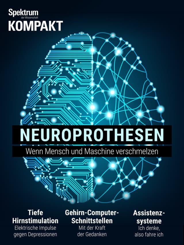 Neuroprothesen - Wenn Mensch und Maschine verschmelzen
