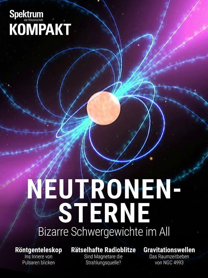 Spektrum Kompakt:  Neutronensterne – Bizarre Schwergewichte im All