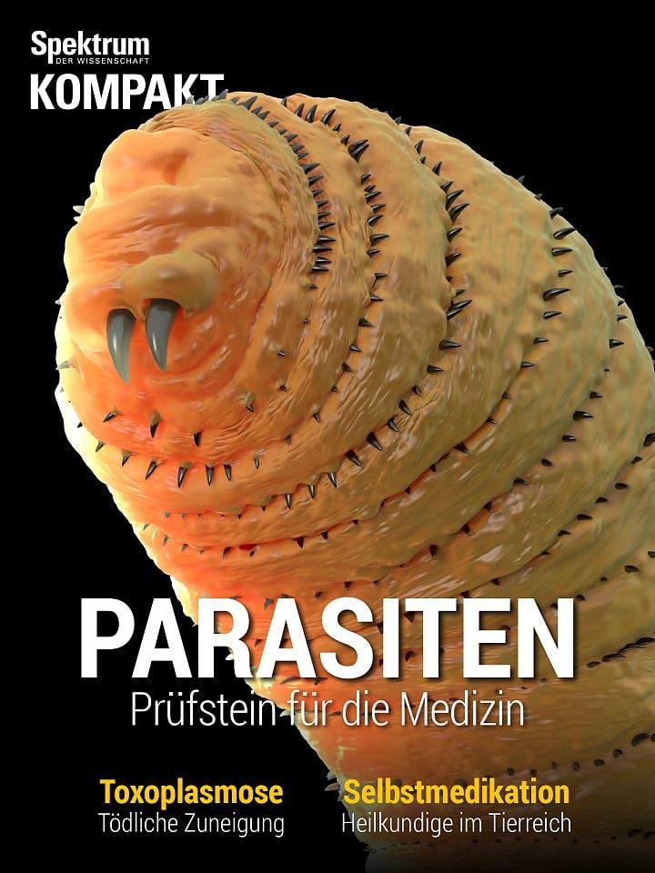 Spektrum Kompakt:  Parasiten – Prüfstein für die Medizin