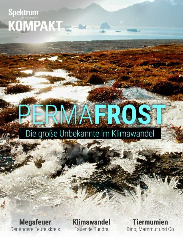 Permafrost - Die große Unbekannte im Klimawandel