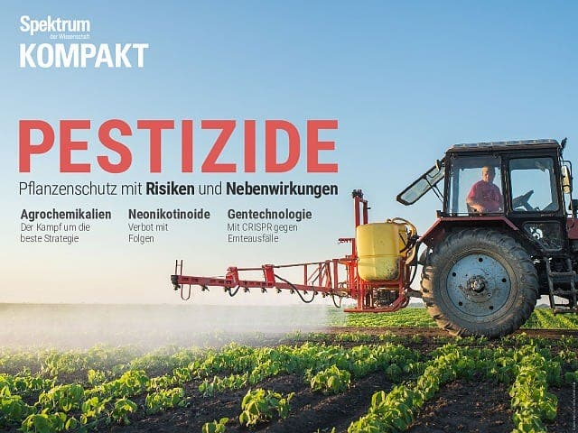 Spektrum Kompakt:  Pestizide – Pflanzenschutz mit Risiken und Nebenwirkungen