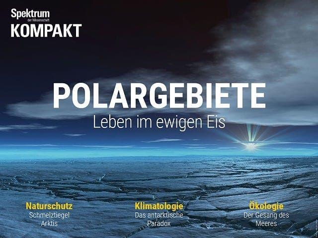 Spektrum Kompakt:  Polargebiete – Leben im ewigen Eis