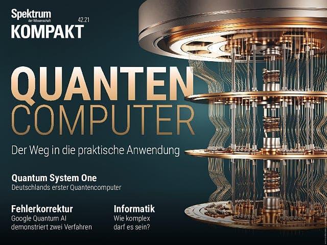 Spektrum Kompakt:  Quantencomputer – Der Weg in die praktische Anwendung