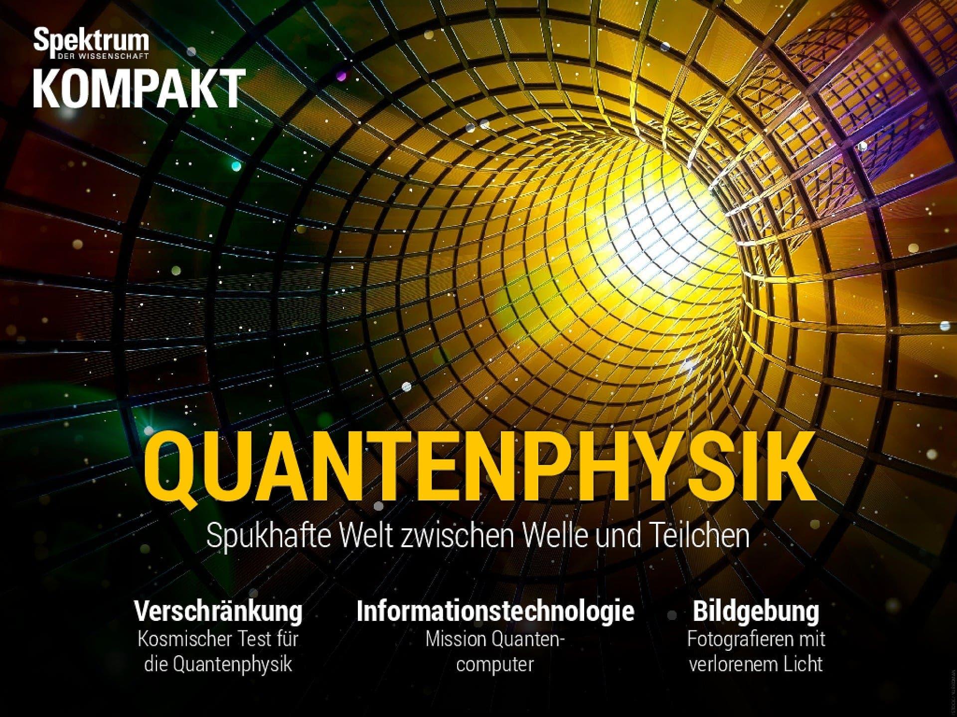 Quantenphysik - Spukhafte Welt zwischen Welle und Teilchen