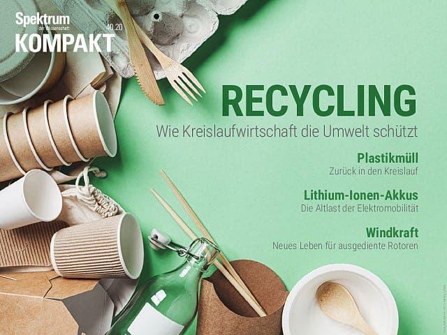 Spektrum Kompakt:  Recycling – Wie Kreislaufwirtschaft die Umwelt schützt