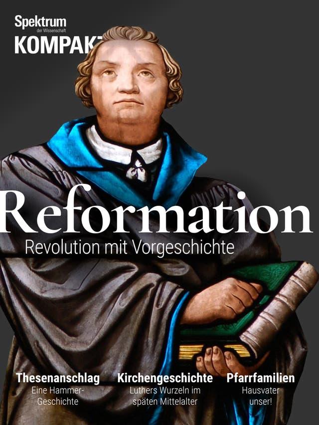 Reformation - Revolution mit Vorgeschichte