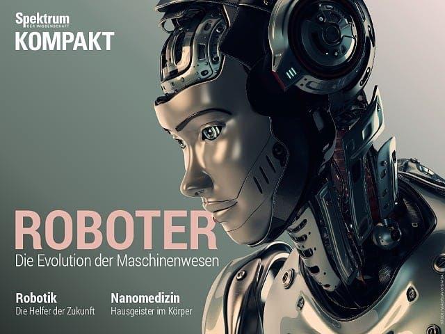 Spektrum Kompakt:  Roboter – Die Evolution der Maschinenwesen