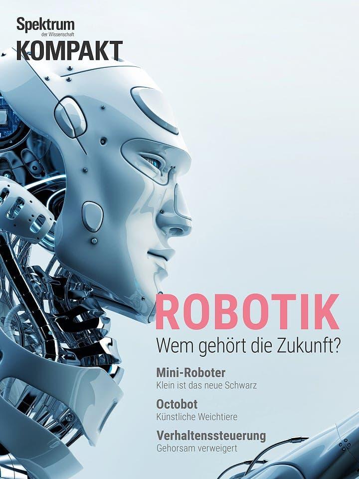 Spektrum Kompakt:  Robotik – Wem gehört die Zukunft?