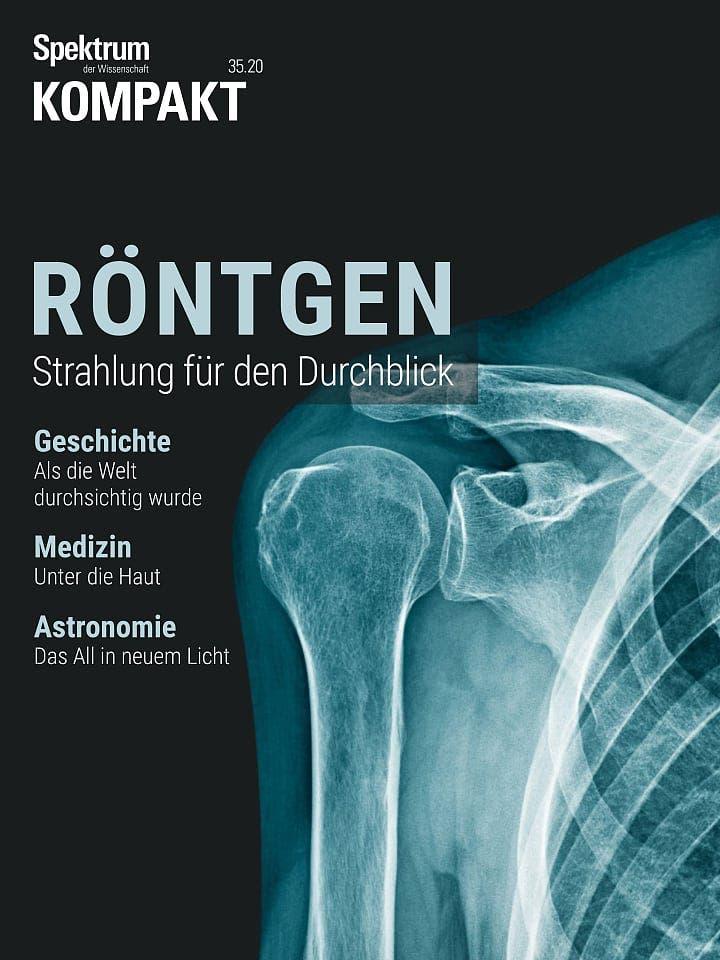 Spektrum Kompakt:  Röntgen – Strahlung für den Durchblick