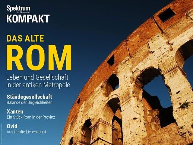 Das alte Rom - Leben und Gesellschaft in der antiken Metropole