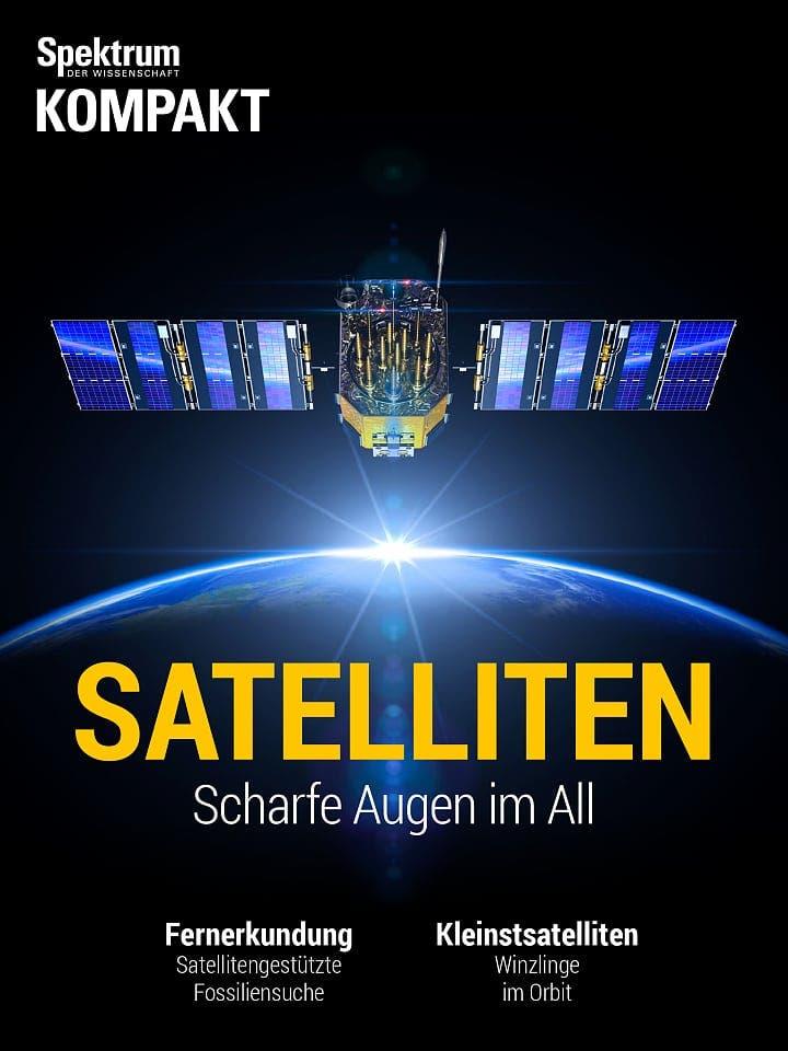 Spektrum Kompakt:  Satelliten – Scharfe Augen im All