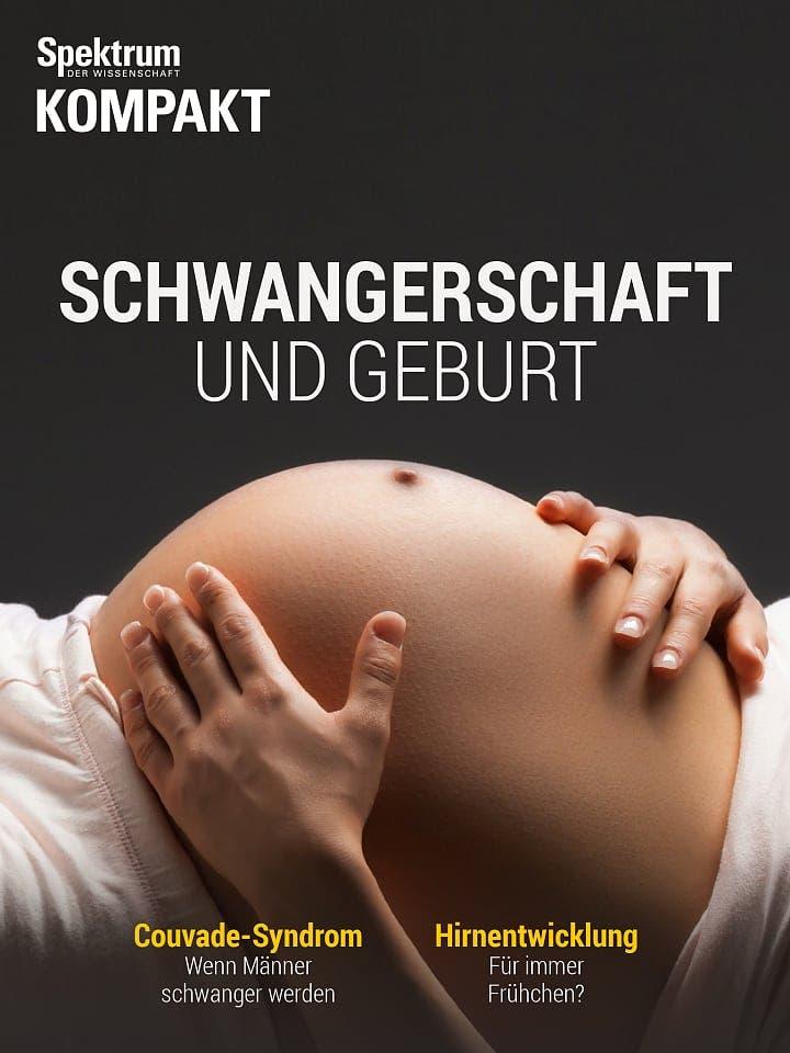 Spektrum Kompakt:  Schwangerschaft und Geburt – In 280 Tagen auf die Welt