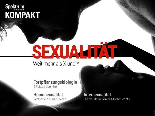 Spektrum Kompakt:  Sexualität – Weit mehr als X und Y