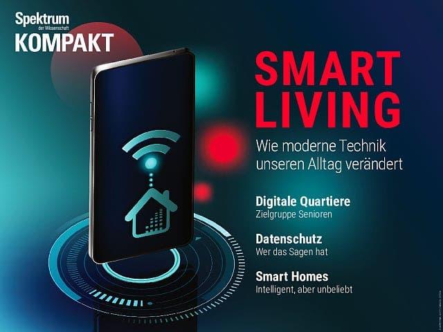 Spektrum Kompakt:  Smart Living – Wie moderne Technik unseren Alltag verändert