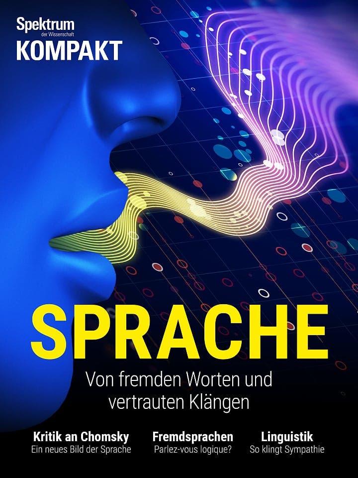 Spektrum Kompakt:  Sprache – Von fremden Worten und vertrauten Klängen