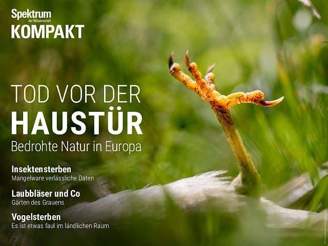 Spektrum Kompakt:  Tod vor der Haustür – Bedrohte Natur in Europa