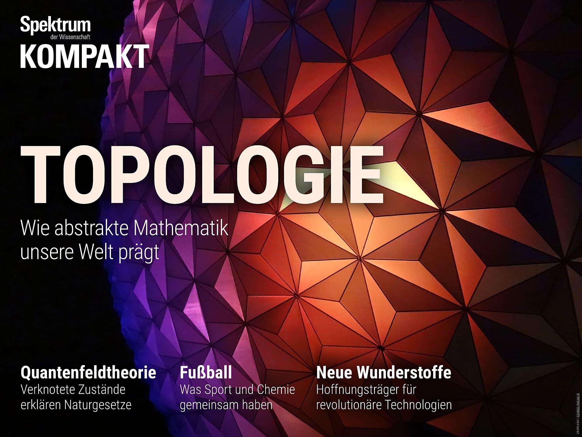 Topologie - Wie abstrakte Mathematik unsere Welt prägt