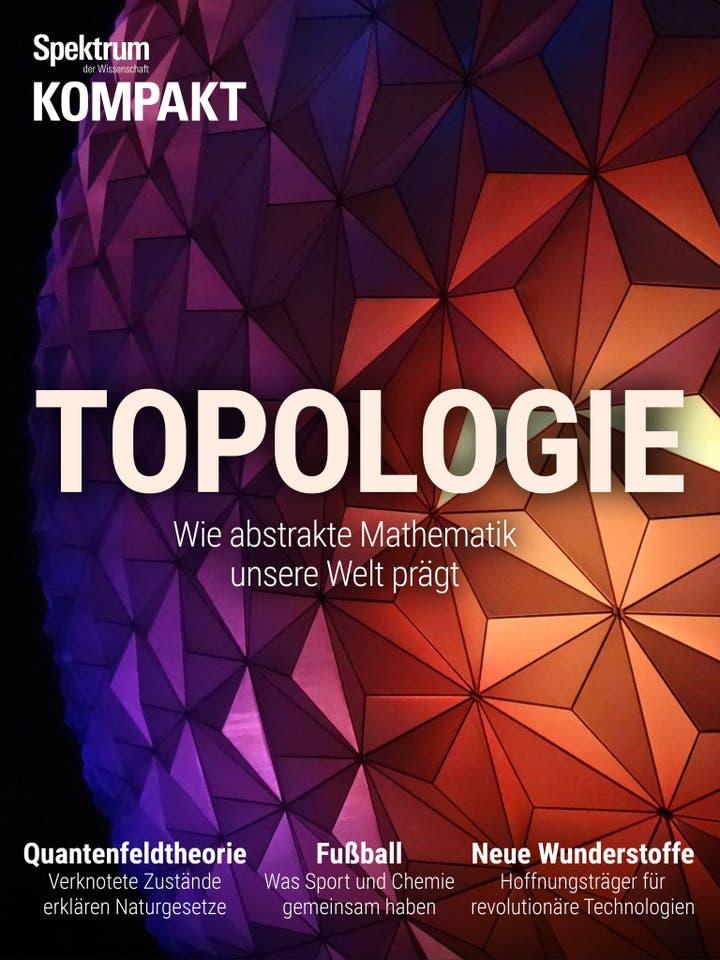 Topologie – Wie abstrakte Mathematik unsere Welt prägt