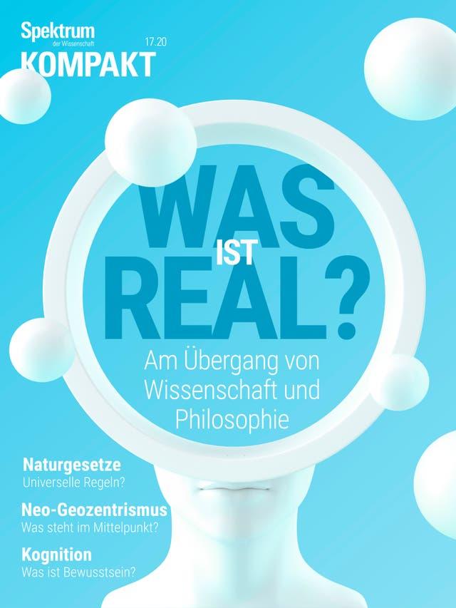 Was ist real? - Am Übergang von Wissenschaft und Philosophie
