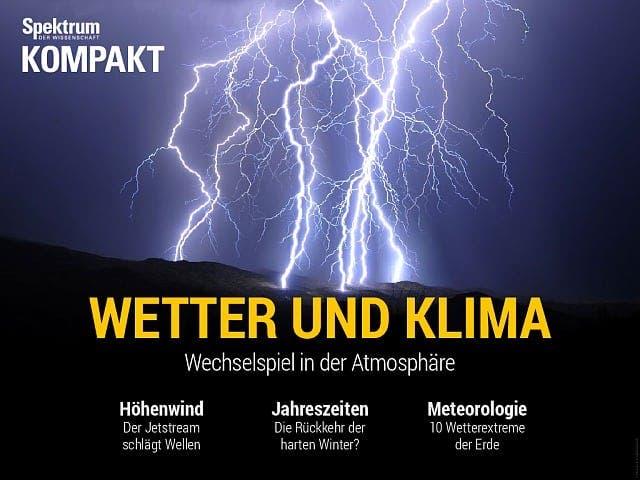 Spektrum Kompakt:  Wetter und Klima – Wechselspiel in der Atmosphäre